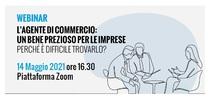 """Webinar FNAARC """"L'Agente di Commercio: un valore e un bene prezioso per le imprese""""  - 14 maggio, ore 16:30 – 17:30)"""