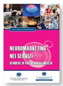 """Webinar """"Neuromarketing nei servizi: piccole e potenti azioni per vendere di più e vendere meglio"""", giovedì 25 marzo 2021 alle ore 14:00"""