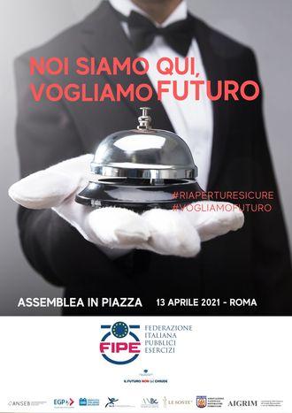 FIPE in assemblea straordinaria, a Roma in piazza il 13 aprile per dire: LE IMPRESE MERITANO DI SAPERE QUANDO E COME RIPARTIRE